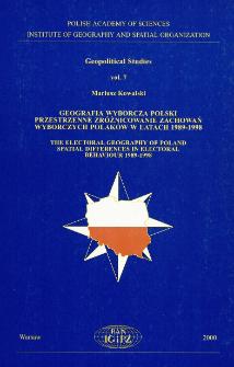 Geografia wyborcza Polski - przestrzenne zróżnicowanie zachowań wyborczych Polaków w latach 1989-1998 = The elekctoral geography of Poland - spatial differences in electoral behaviour 1989-1998