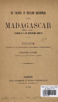 De colonia in insulam Delphinam vulgo Madagascar a barone M.-A. de Benyowszky deducta