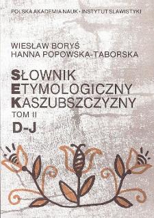 Słownik etymologiczny Kaszubszczyzny. T. 2, D-J