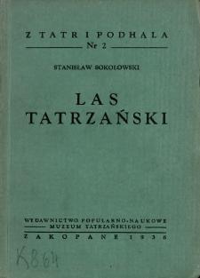 Las tatrzański : z 18 rycinami i 3 mapami