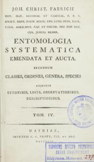 Entomologia systematica emendata et aucta : secundum classes, ordines, genera, species adjectis synonimis, locis, observationibus, descriptionibus. T. 4