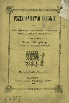 Pszczolnictwo polskie czyli Zbiór pism najpraktyczniejszych pszczolarzy polskich i amatorów pszczolnictwa