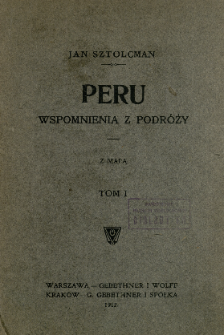 Peru : wspomnienia z podróży. T. 1