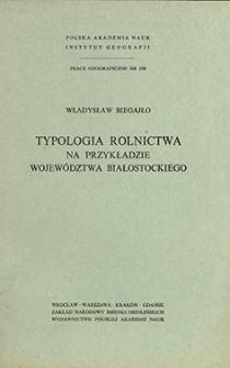 Typologia rolnictwa na przykładzie województwa białostockiego = Agricultural typology a study made on the example of the Białystok voivodship = Tipologiâ sel'skogo hozâjstva na primere belostokskogo voevodstva