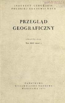 Przegląd Geograficzny T. 44 z. 1 (1972)