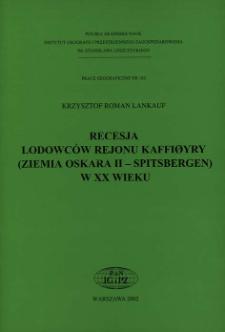 Recesja lodowców rejonu Kaffiøyry (Ziemia Oskara II - Spitsbergen) w XX wieku = Retreat of the glaciers in the Kaffiøyra region (Oskar II Land - Spitsbergen) in the twentieth century
