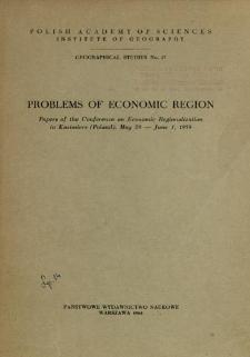 Problems of economic region : papers of the Conference on Economic Regionalization in Kazimierz (Poland), May 29 - June 1, 1959 = Problemy ekonomicznego regionu