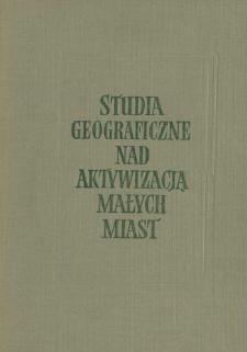 Studia geograficzne nad aktywizacją małych miast : opracowanie zbiorowe