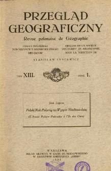 Przegląd Geograficzny T. 13 z. 1 (1933)