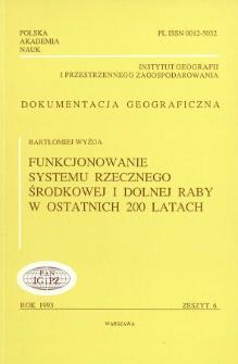 Funkcjonowanie systemu rzecznego środkowej i dolnej aby w ostatnich 200 latach = Evolution of the fluvial system of the middle and lower Raba river (Carpathians, Poland) in the last 200 years
