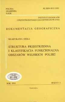 Struktura przestrzenna i klasyfikacja funkcjonalna obszarów wiejskich Polski = Spatial structure and functional classification of rural areas in Poland