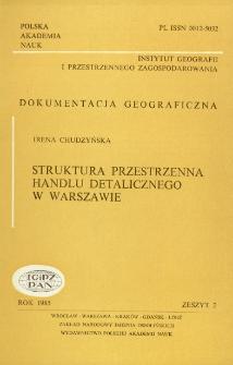 Struktura przestrzenna handlu detalicznego w Warszawie = Spatial structure of retail trade in Warsaw
