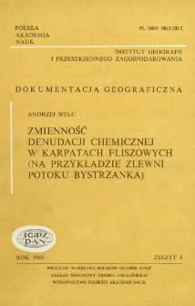 Zmienność denudacji chemicznej w Karpatach fliszowych : (na przykładzie zlewni potoku Bystrzanka) = Variability of chemical denudation in the flysh Carpathians : (with the Bystrzanka catchment as example)