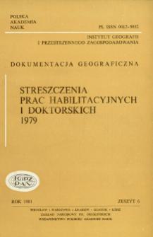 Dokumentacja Geograficzna. Streszczenia Prac Habilitacyjnych i Doktorskich 1979