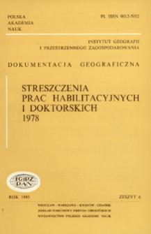 Dokumentacja Geograficzna. Streszczenia Prac Habilitacyjnych i Doktorskich 1978