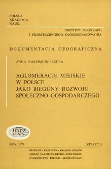 Aglomeracje miejskie w Polsce jako bieguny rozwoju społeczno-gospodarczego = Urban agglomerations in Poland as poles of socio-economic development