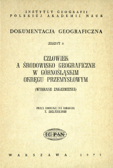 Człowiek a środowisko geograficzne w Górnośląskim Okręgu Przemysłowym : wybrane zagadnienia : praca zbiorowa