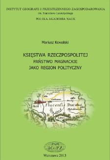 Księstwa Rzeczpospolitej : państwo magnackie jako region polityczny = Duchies of the Polish-Lithuanian commonwealth : the magnate lordship as a political region