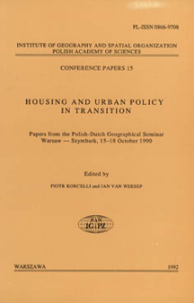 Housing and urban policy in transition : papers from the Polish-Dutch Geographical Seminar, Warsaw - Szymbark, 15-18 October 1990
