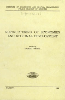 Restructuring of economies and regional development : selected papers prepared for the Symposium of the Commission on International Division of Labour and Regional Development, International Geographical Union, Szymbark, Poland, Sept. 1-5, 1987
