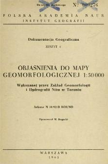 Objaśnienia do mapy geomorfologicznej 1:50 000 wykonanej przez Zakład Geomorfologii i Hydrografii Niżu w Toruniu : arkusz N 34-92-D Kolno