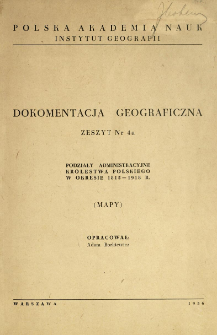 Podziały administracyjne Królestwa Polskiego w okresie 1815-1918 r. : (zarys historyczny) : mapy