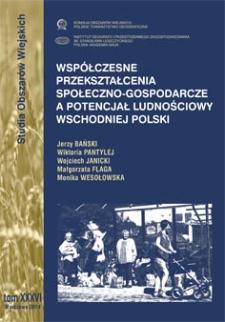 Współczesne przekształcenia społeczno-gospodarcze a potencjał ludnościowy wschodniej Polski = Impact of socio-economic transformation on population potential in the Eastern Poland