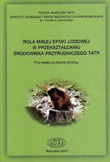 Rola małej epoki lodowej w przekształcaniu środowiska przyrodniczego Tatr = Effect of the little ice age on transformation of natural environment of the Tatra mountains