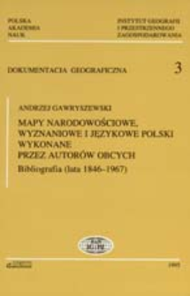 Mapy narodowościowe, wyznaniowe i językowe Polski wykonane przez autorów obcych : bibliografia (lata 1846-1967)