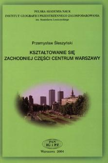 Kształtowanie się zachodniej części centrum Warszawy = Development of the western part of Warsaw's centre