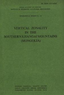 Vertical zonality in the southern Khangai Mountains (Mongolia) : result of the Polish-Mongolian Physico-Geographical Expedition. Vol. 1 = Zonal'nost' ûžnogo sklona Hangaâ (Mongoliâ)