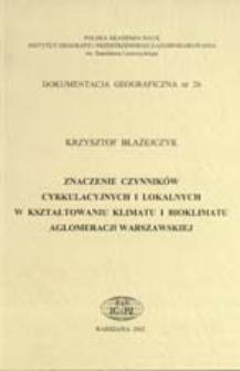 Znaczenie czynników cyrkulacyjnych i lokalnych w kształtowaniu klimatu i bioklimatu aglomeracji warszawskiej