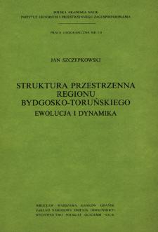 Struktura przestrzenna regionu bydgosko-toruńskiego : ewolucja i dynamika = Prostranstvennaâ struktura bydgoŝsko-torun'skogo rajona = Spatial differentiation of the Bydgoszcz-Toruń region
