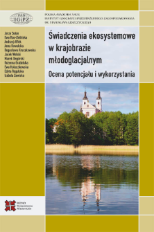 Świadczenia ekosystemowe w krajobrazie młodoglacjalnym : ocena potencjału i wykorzystania