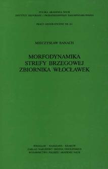 Morfodynamika strefy brzegowej zbiornika Włocławek = Morphodynamics of the Włocławek reservoir coastal zone