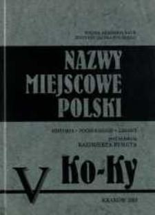 Nazwy miejscowe Polski : historia, pochodzenie, zmiany. [T.] 5, Ko-Ky