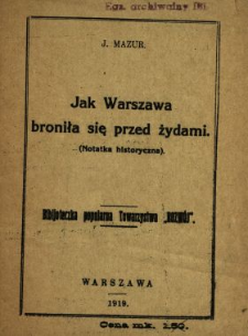 Jak Warszawa broniła się przed Żydami : (notatka historyczna)