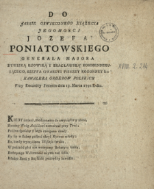 Do Jasnie Oswieconego Xiązecia Jegomosci Jozefa Poniatowskiego Generała Majora Dywizyą Kijowską Y Bracławską Kommenderuiącego [...] Przy Rocznicy Jmienin dnia 19. Marca 1791. Roku