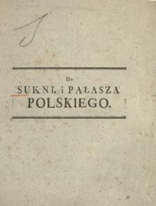 Do Sukni i Pałasza Polskiego