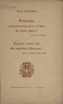 Złączmy nasze siły dla wspólnej ojczyzny : odezwa młodego Polaka, Żyda = Polonais, unissons-nous pour bien de notre patrie : appel d'un Polonais