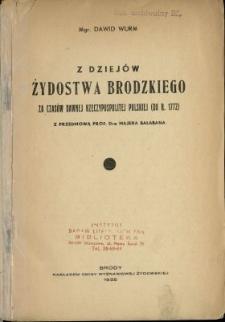 Z dziejów żydostwa brodzkiego za czasów dawnej Rzeczypospolitej Polskiej (do r. 1772)