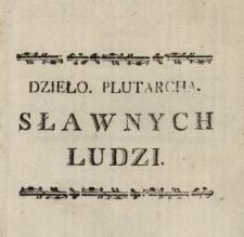 Sławni ludzie i onych porównania : Plutarcha dzieło historyczne, moralne i filozoficzne. T. 1, Tezeusz-Romulus, Likurg-Numa