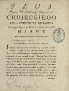 Głos Jaśnie Wielmożnego Jmci Pana Choieckiego Posła Woiewodztwa Kiiowskiego Na Sessyi Seymowey Dnia 21. Junii 1791. R. Miany