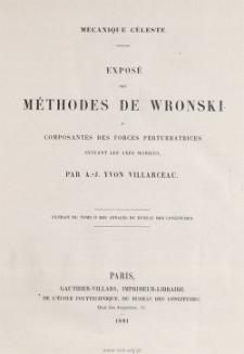 Exposé des méthodes de Wronski et composantes des forces perturbatrices suivant les axes mobiles : mecanique céleste.