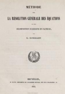 Méthode pour la résolution générale des équations par leur décompositon successive en facteurs