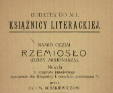 Rzemiosło (dzień misjonarza) : nowela z oryginału japońskiego specjalnie dla Książnicy Literackiej przełożona przez Cz. i M. Miszkiewiczów