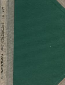 Sprawozdania Archeologiczne T. 6 (1959), Spis treści