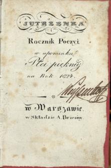 Jutrzenka : rocznik poezyi w upominku płci pieknej na rok 1824