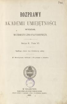 Rozprawy Akademii Umiejętności. Wydział Matematyczno-Przyrodniczy. Ser. II. T. 6 (1893), Spis treści i dodatki