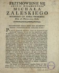 Przymowienie Się Jasnie Wielmoznego Michała Zaleskiego Woyskiego Lit., Posła Trockiego Dnia 16. Marca 1789